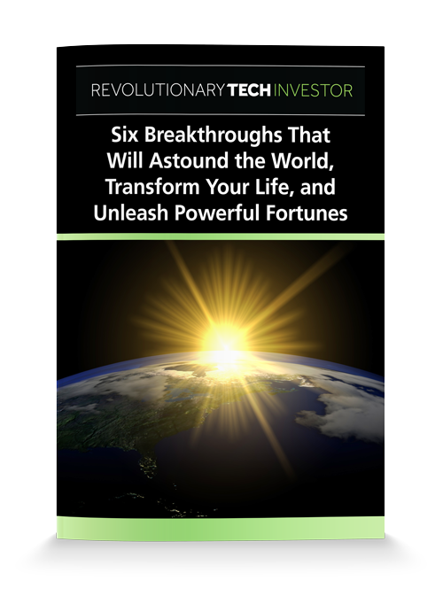 'Six Breakthroughs That Will Astound the World and Unleash Powerful Fortunes'
